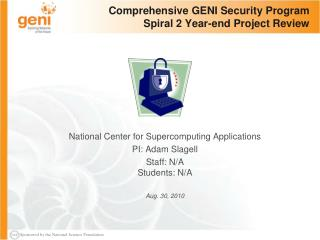Comprehensive GENI Security Program Spiral 2 Year-end Project Review