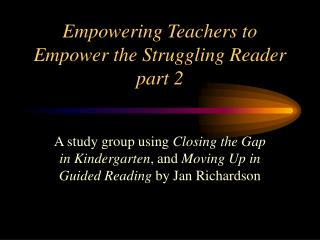 Empowering Teachers to Empower the Struggling Reader  part 2