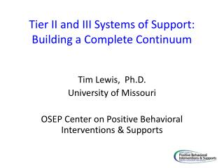 Tier II and III Systems of Support: Building a Complete Continuum