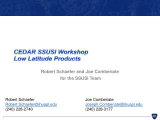 CEDAR SSUSI Workshop  Low Latitude Products