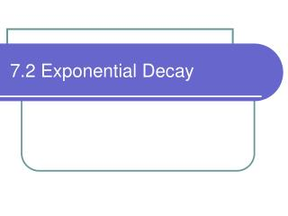 7.2 Exponential Decay