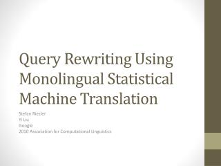 Query Rewriting Using Monolingual Statistical Machine Translation