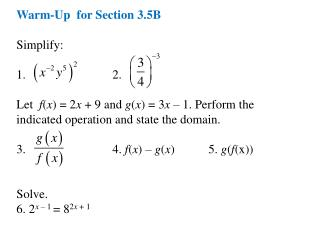 Warm-Up  for Section 3.5B Simplify:  1. 			2.