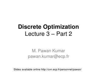 Discrete Optimization Lecture 3 – Part 2