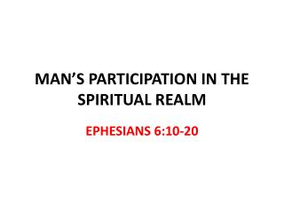 MAN'S PARTICIPATION IN THE SPIRITUAL REALM