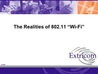"The Realities of 802.11 ""Wi-Fi"""