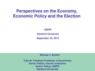 Perspectives on the Economy, Economic Policy and the Election