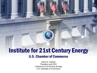 Institute for 21st Century Energy U.S. Chamber of Commerce