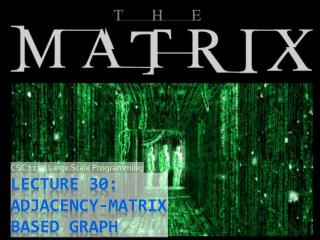Lecture 30: ADJACENCY-Matrix based Graph