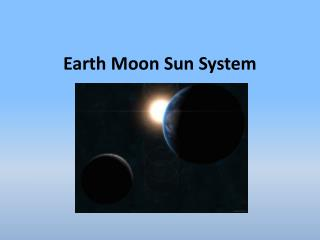 Earth Moon Sun System