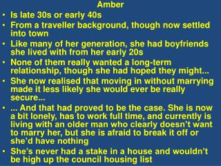 Amber Is late 30s or early 40s From a traveller background, though now settled into town