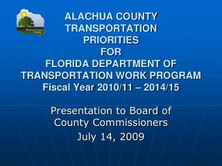 Presentation to Board of County Commissioners July 14, 2009