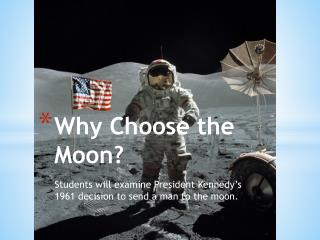 Why Choose the Moon?
