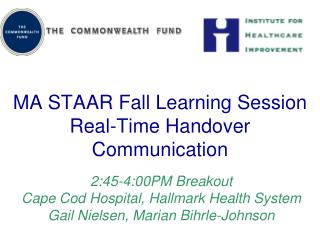 MA STAAR Fall Learning Session Real-Time Handover Communication