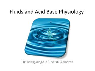 Fluids and Acid Base Physiology