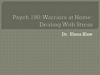Psych 190: Warriors at Home: Dealing With Stress