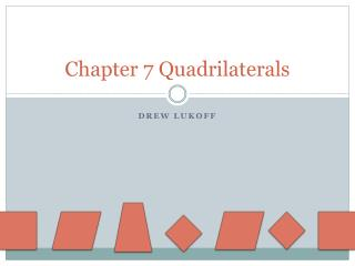 Chapter 7 Quadrilaterals