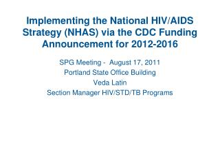 Implementing the National HIV/AIDS Strategy (NHAS) via the CDC Funding Announcement for 2012-2016
