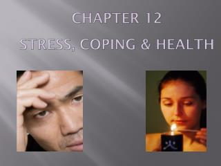 Chapter  12  STRESS, COPING & HEALTH