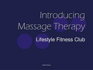 Introducing Massage Therapy
