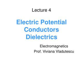 Lecture 4 Electric Potential Conductors  Dielectrics