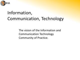 Information, Communication, Technology