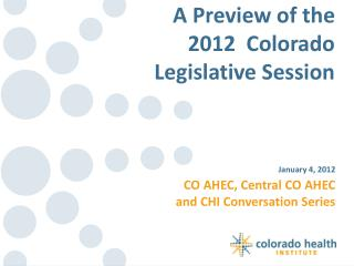 A Preview of the 2012  Colorado  Legislative Session