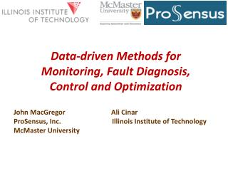 Data-driven Methods for Monitoring, Fault Diagnosis, Control and Optimization