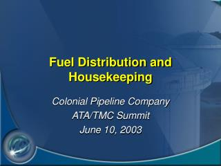 Fuel Distribution and Housekeeping