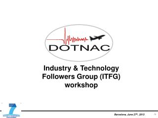 Industry  &  Technology  Followers Group (ITFG) workshop