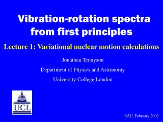 Vibration-rotation spectra from first principles Lecture 1: Variational nuclear motion calculations