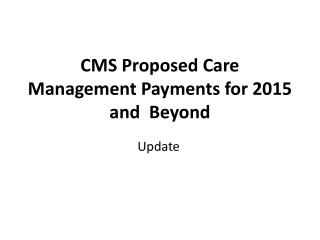 CMS Proposed Care Management Payments for 2015 and  Beyond