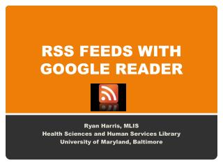 RSS FEEDS WITH GOOGLE READER