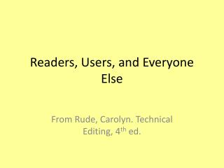 Readers, Users, and Everyone Else