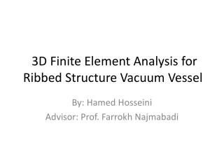 3D  Finite Element Analysis  for Ribbed Structure  Vacuum  Vessel