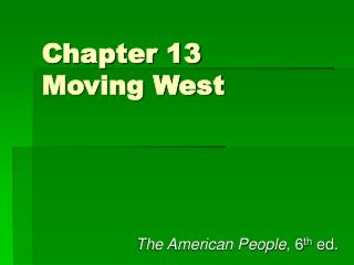 Chapter 13 Moving West