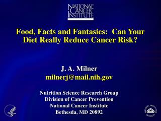 Food, Facts and Fantasies:  Can Your Diet Really Reduce Cancer Risk?