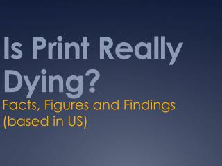 Is Print Really Dying?