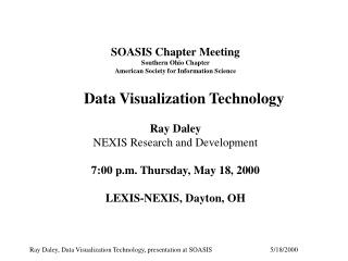 SOASIS Chapter Meeting Southern Ohio Chapter American Society for Information Science Data Visualization Technology Ray