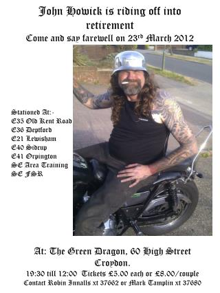 John Howick is riding off into retirement Come and say farewell on 23 rd  March 2012