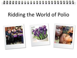 Ridding the World of Polio