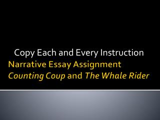 Narrative Essay Assignment Counting Coup  and  The Whale Rider