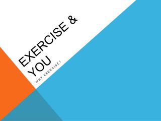 EXERCISE & YOU