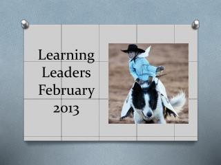 Learning Leaders February 2013