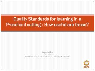 Quality Standards for learning in a  Preschool  setting : How useful are these?