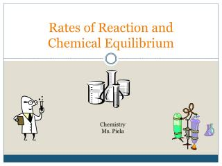 Rates of Reaction and Chemical Equilibrium