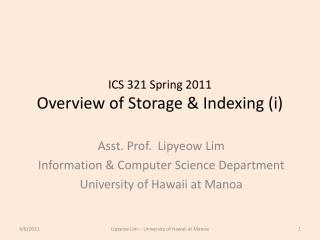 ICS 321  Spring  2011 Overview of Storage & Indexing ( i )