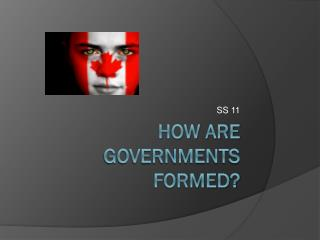 How are Governments Formed?