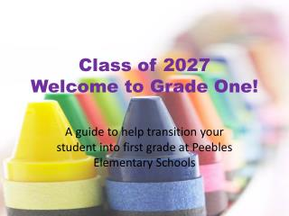 Class of 2027 Welcome to Grade One!
