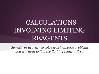 CALCULATIONS  INVOLVING LIMITING REAGENTS